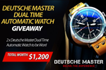 Deutsche Master dual time automatic watch worth $1,200 to be won!