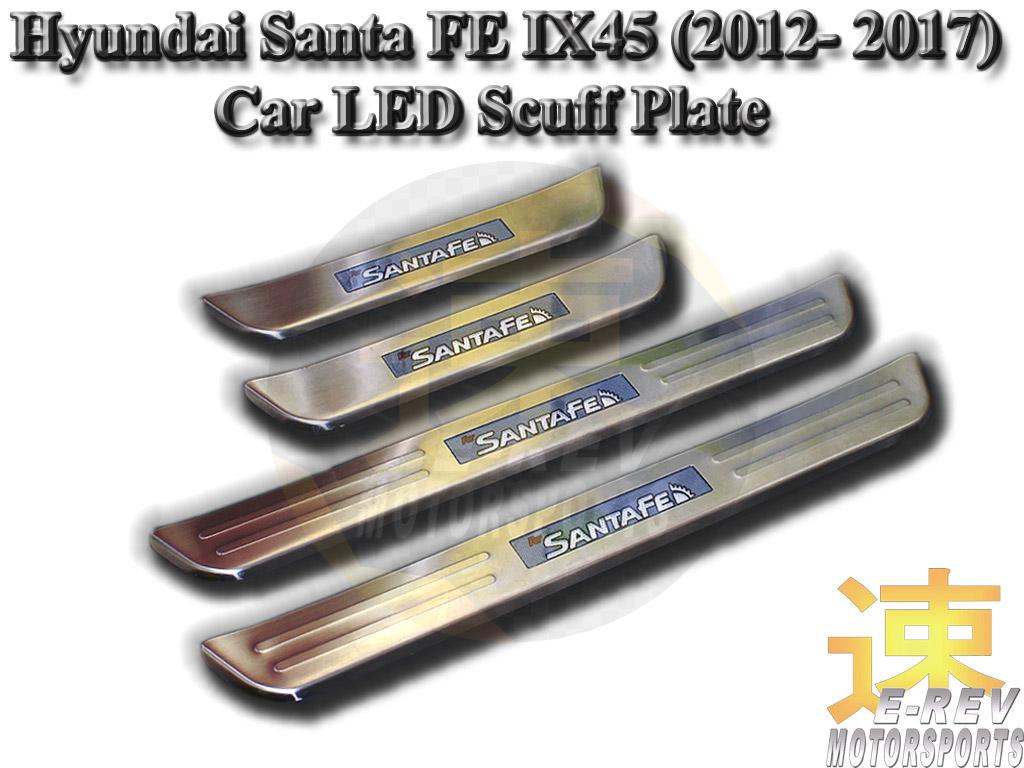 Hyundai Santa FE IX45 LED Scuff Plate